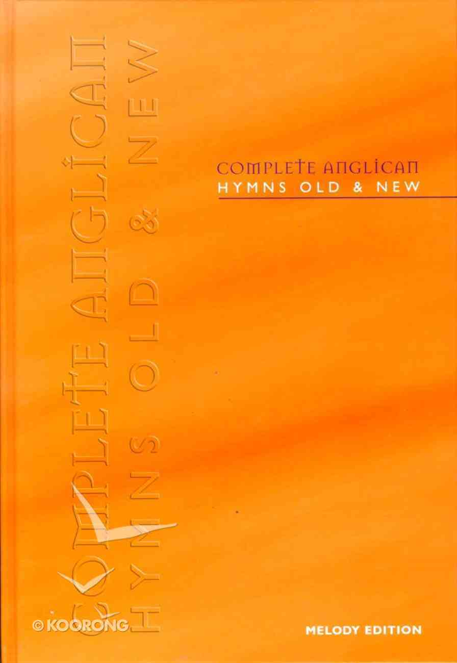 Complete Anglican Hymns Old & New (Music Book) (Melody Edition) Hardback