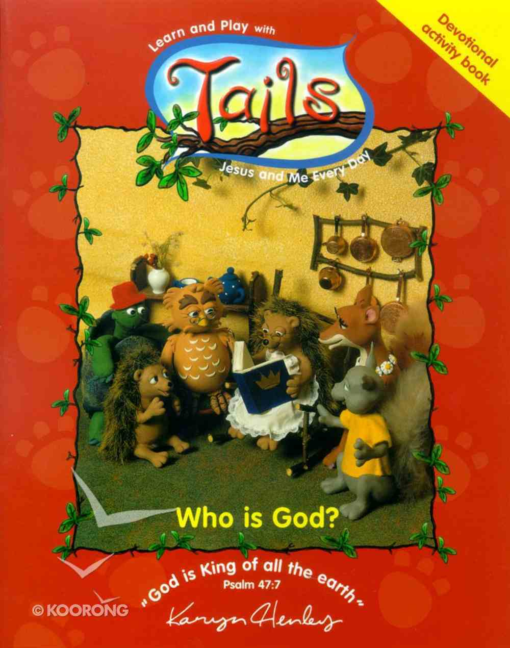 Who is God? (Tails Series) Paperback