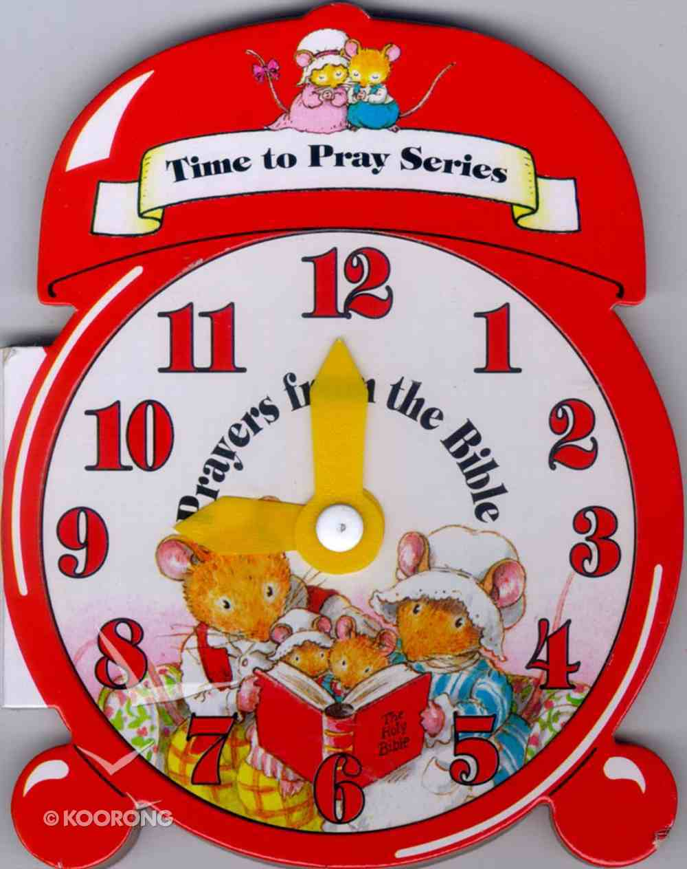 Time to Pray: Prayers From the Bible Hardback