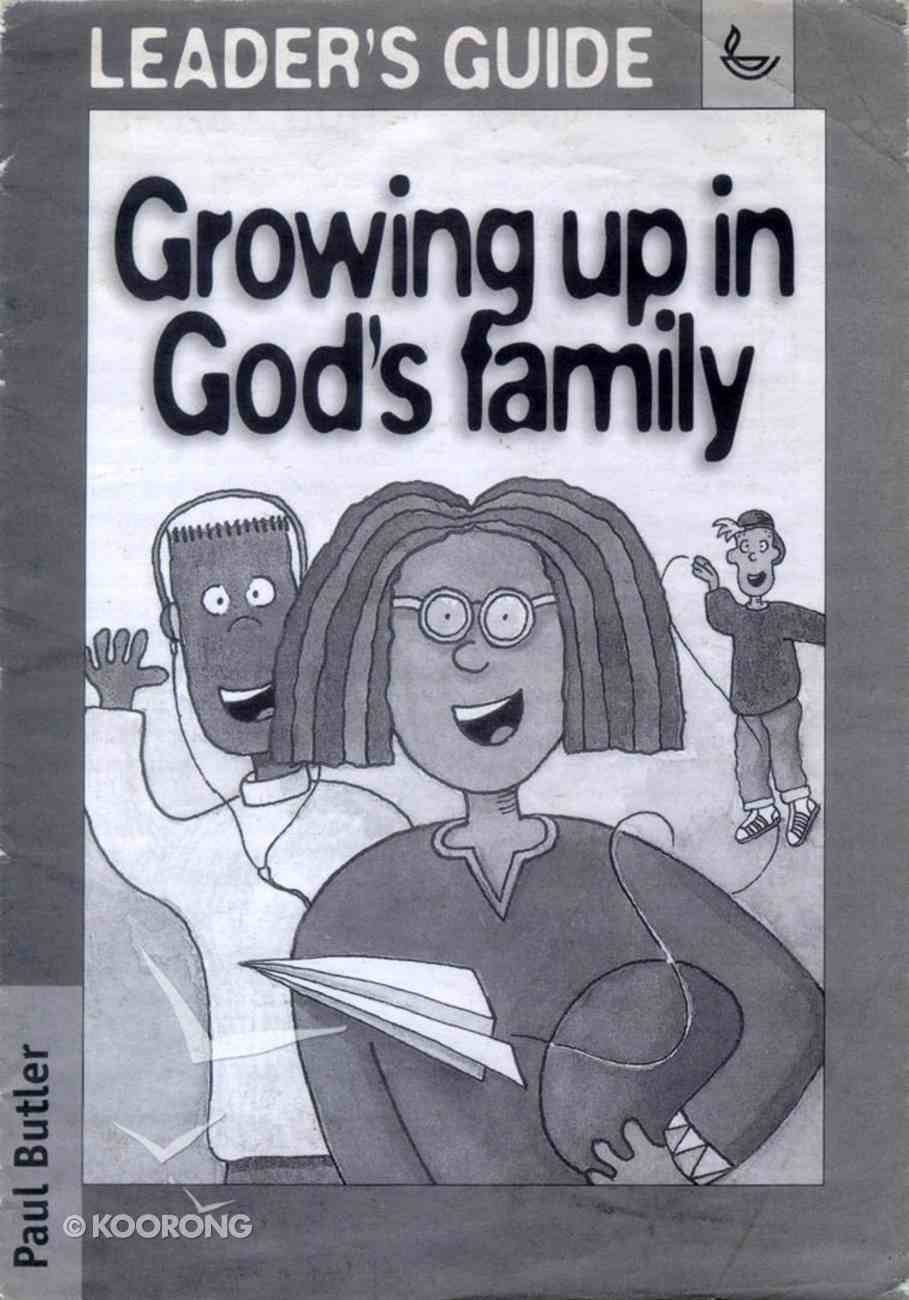 Growing Up in God's Family Paperback