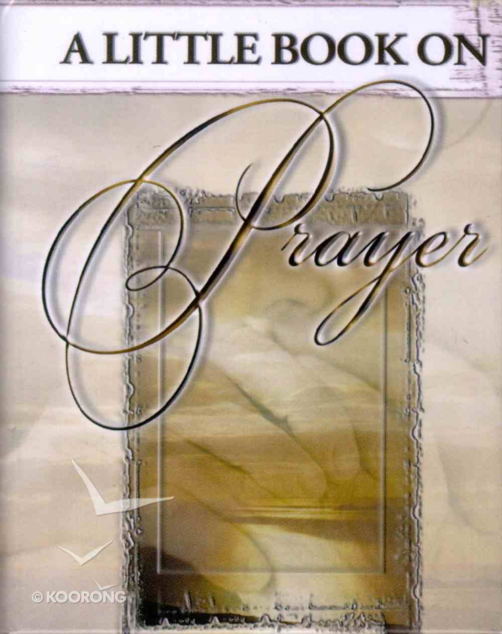 A Little Book on Prayer Hardback