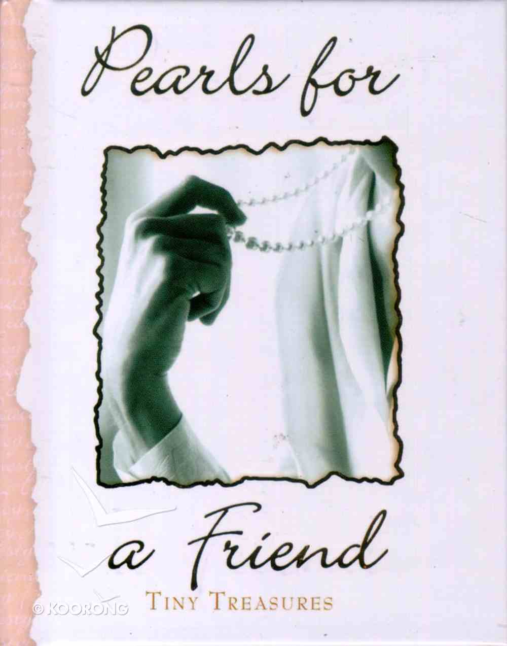 Pearls For a Friend (Tiny Treasures Series) Hardback
