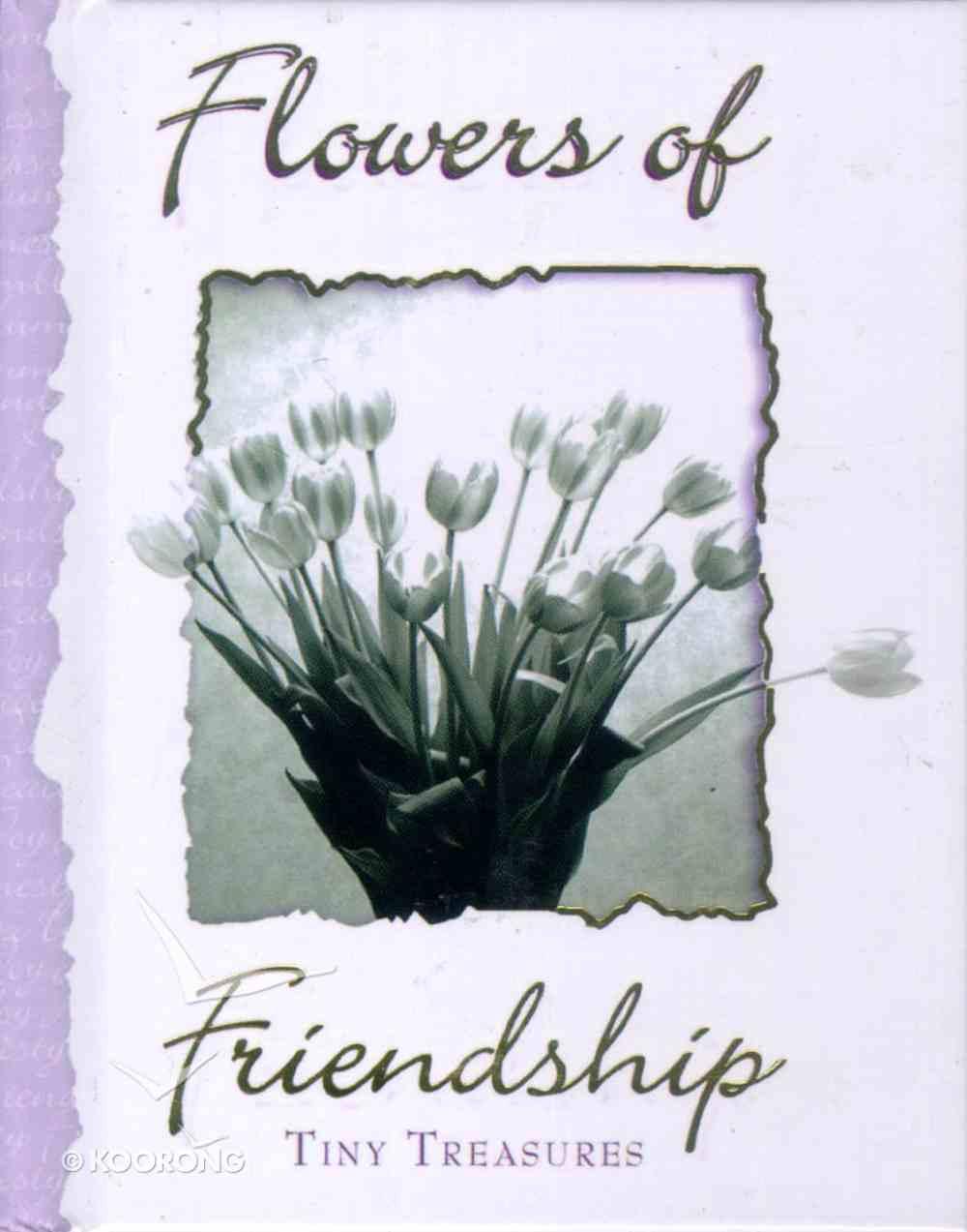 Flowers of Friendship (Tiny Treasures Series) Hardback
