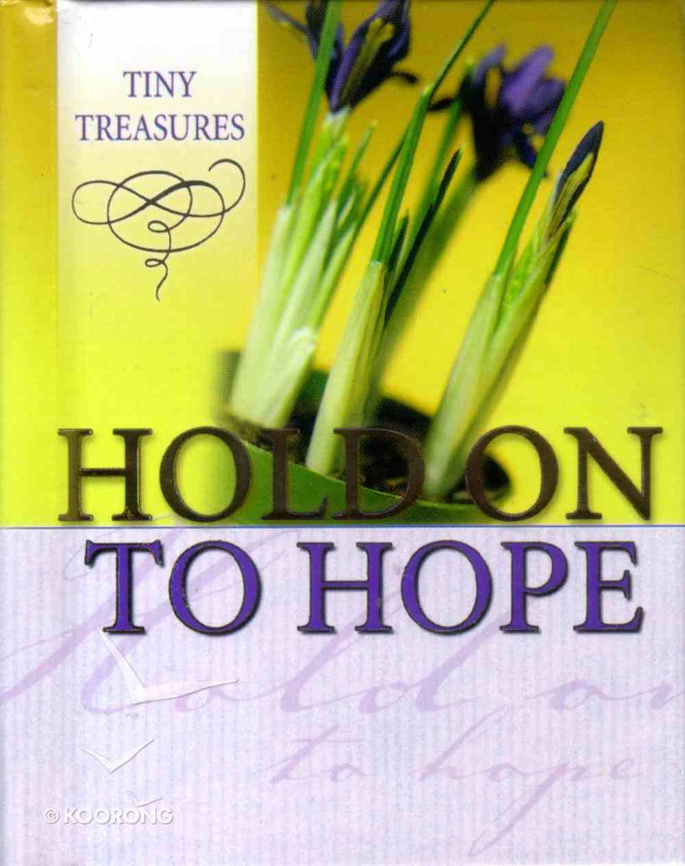 Hold on to Hope (Tiny Treasures Series) Hardback