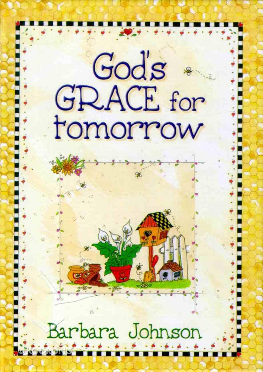 God's Grace For Tomorrow Hardback