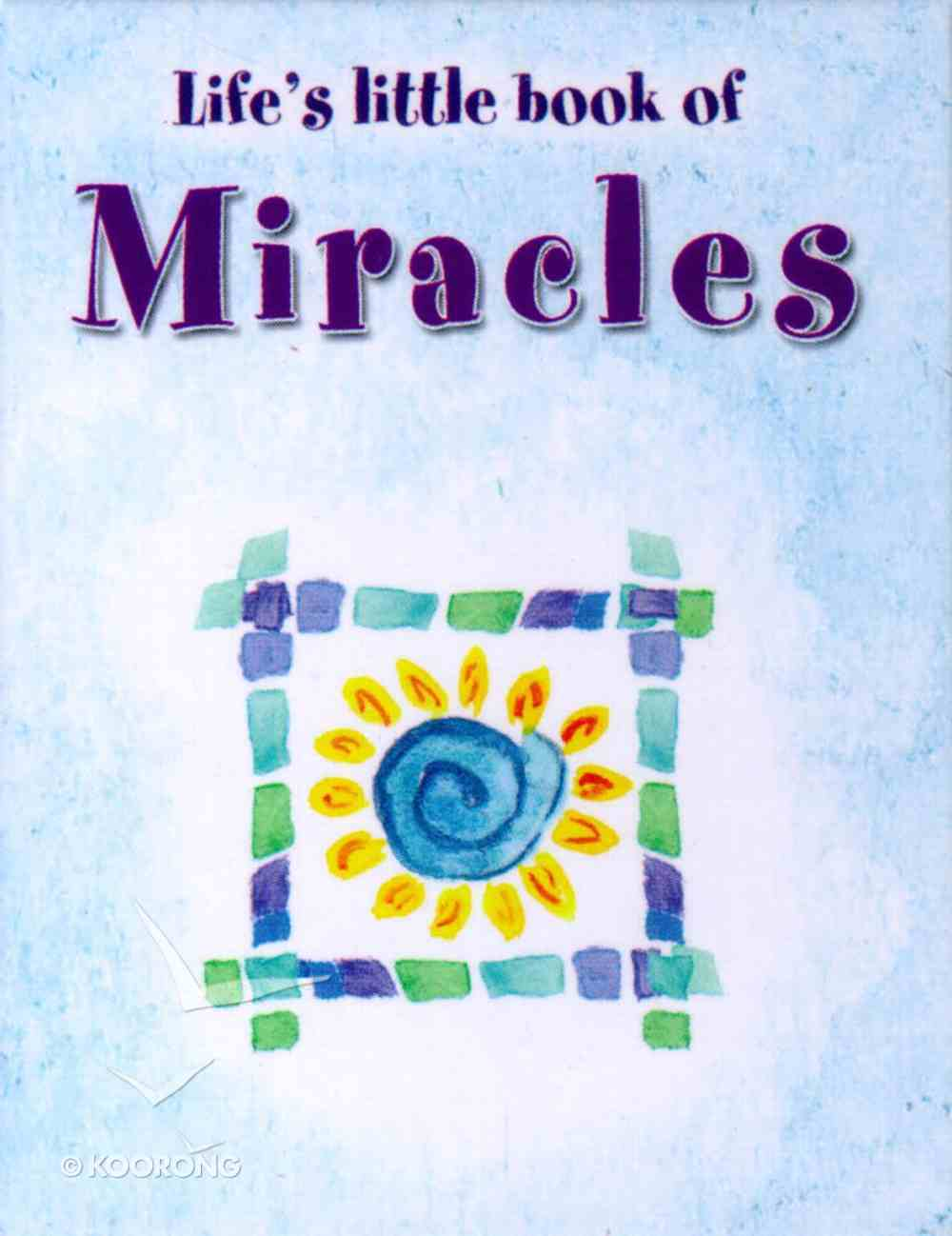 Life's Little Book of Miracles Hardback