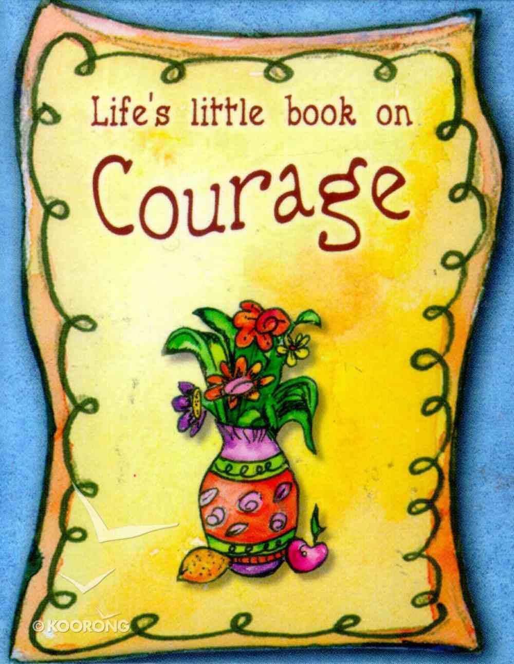 Life's Little Book on Courage Hardback
