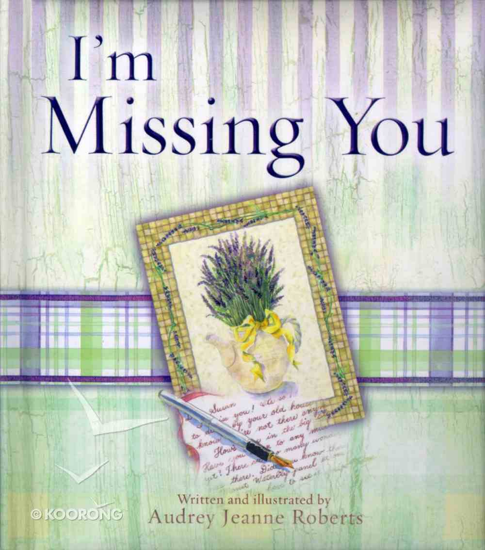 I'm Missing You (Spirit Lifters Gifts Series) Hardback