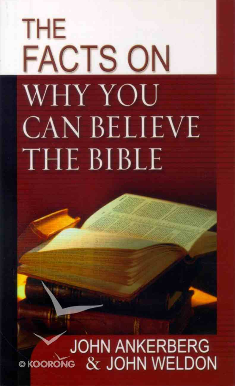 The Facts on Why You Can Believe the Bible Paperback