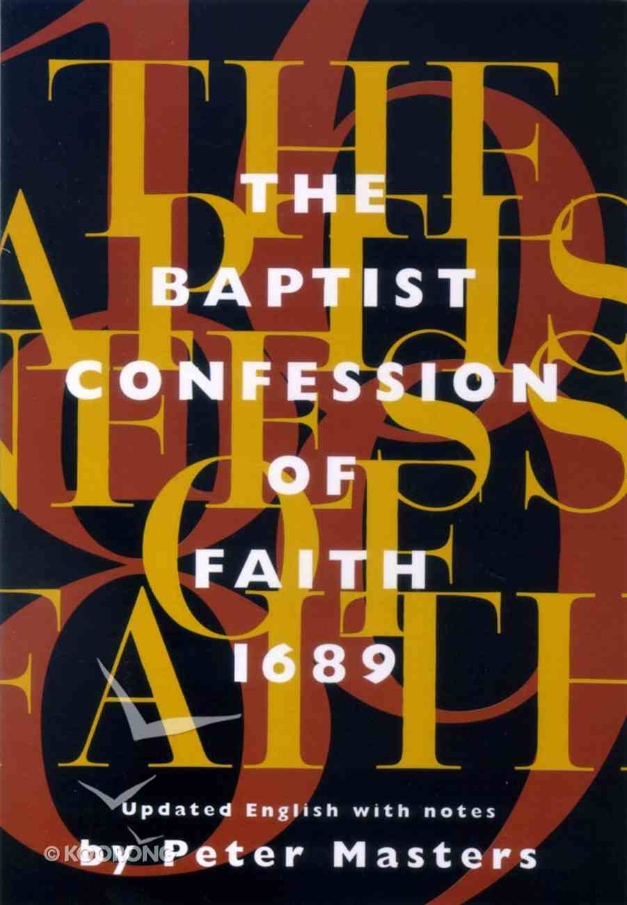 Baptist Confession of Faith, the 1689 Paperback