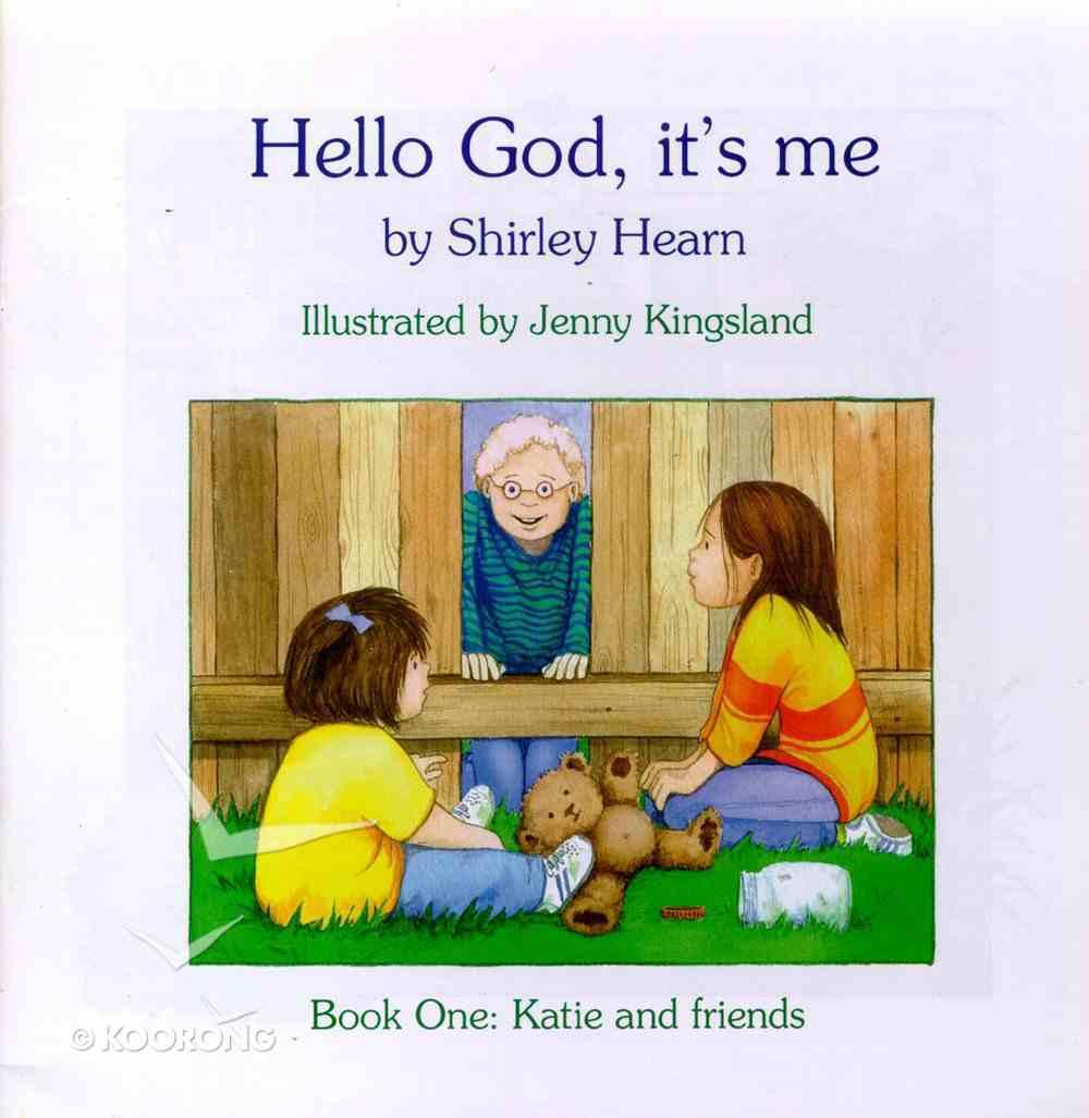 Hello God It's Me #01: Katie & Friends Paperback