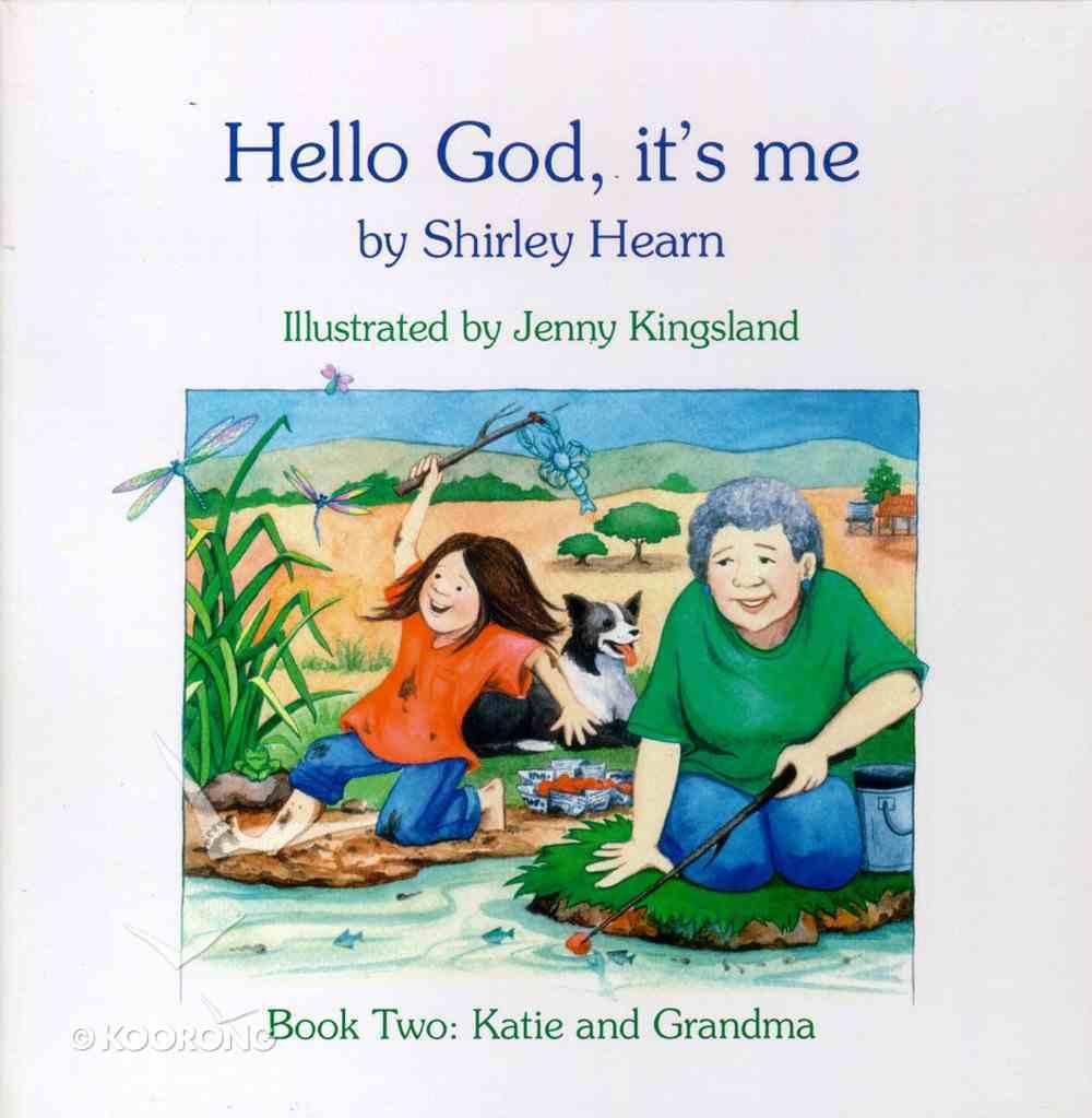 Hello God It's Me #02: Katie & Grandma Paperback