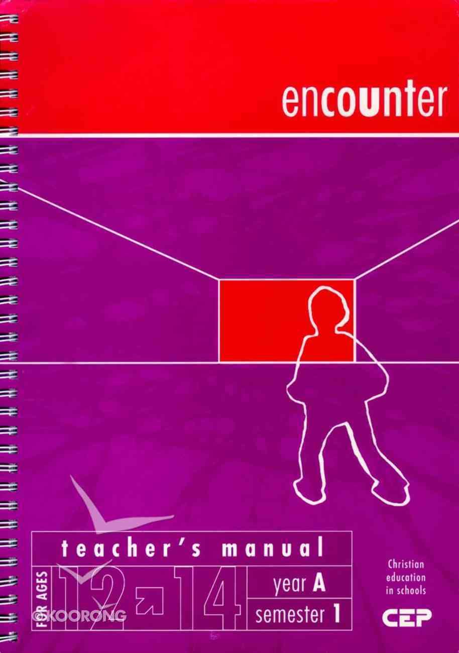 Encounter Teacher's Manual (12-14 Yrs) Spiral