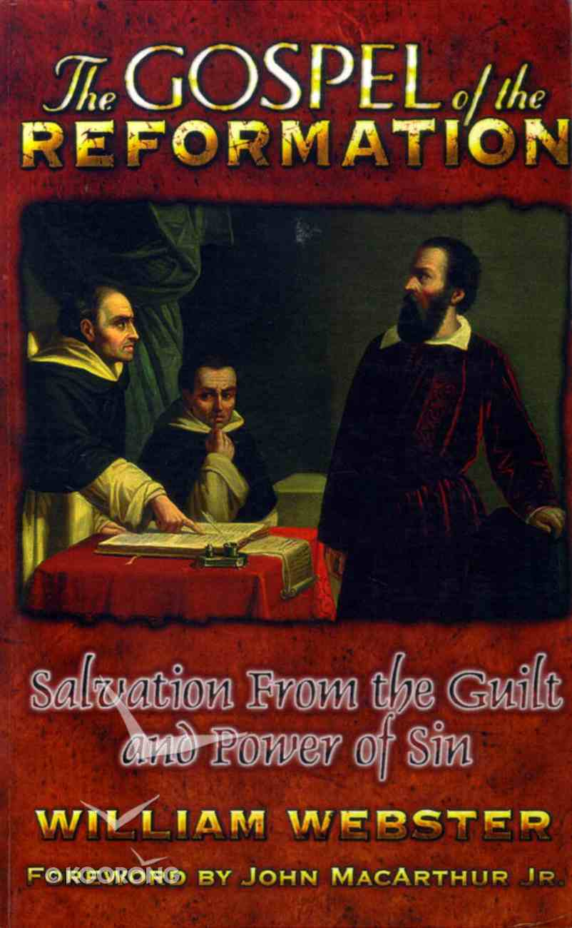 Gospel of the Reformation: Salvation From Guilt and the Power of Sin Paperback