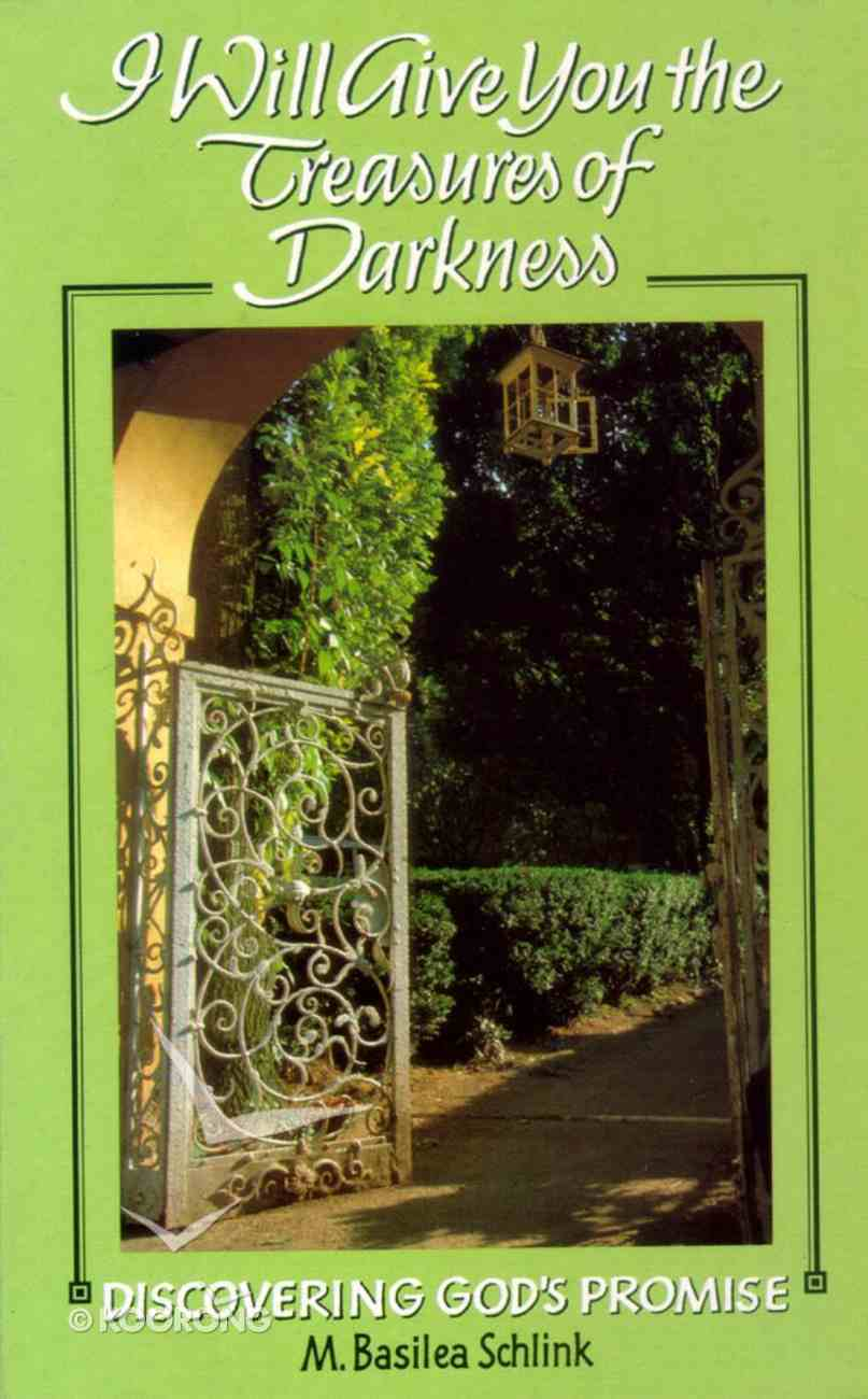I Will Give You the Treasures of Darkness: Discovering God's Promise Paperback