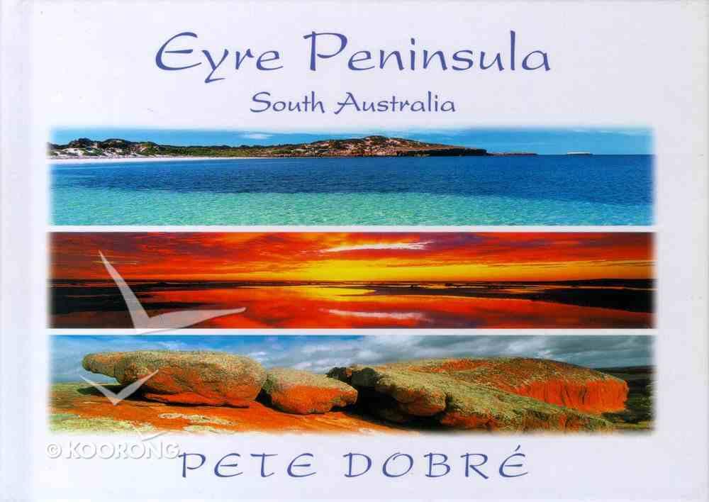 Eyre Peninsula Hardback
