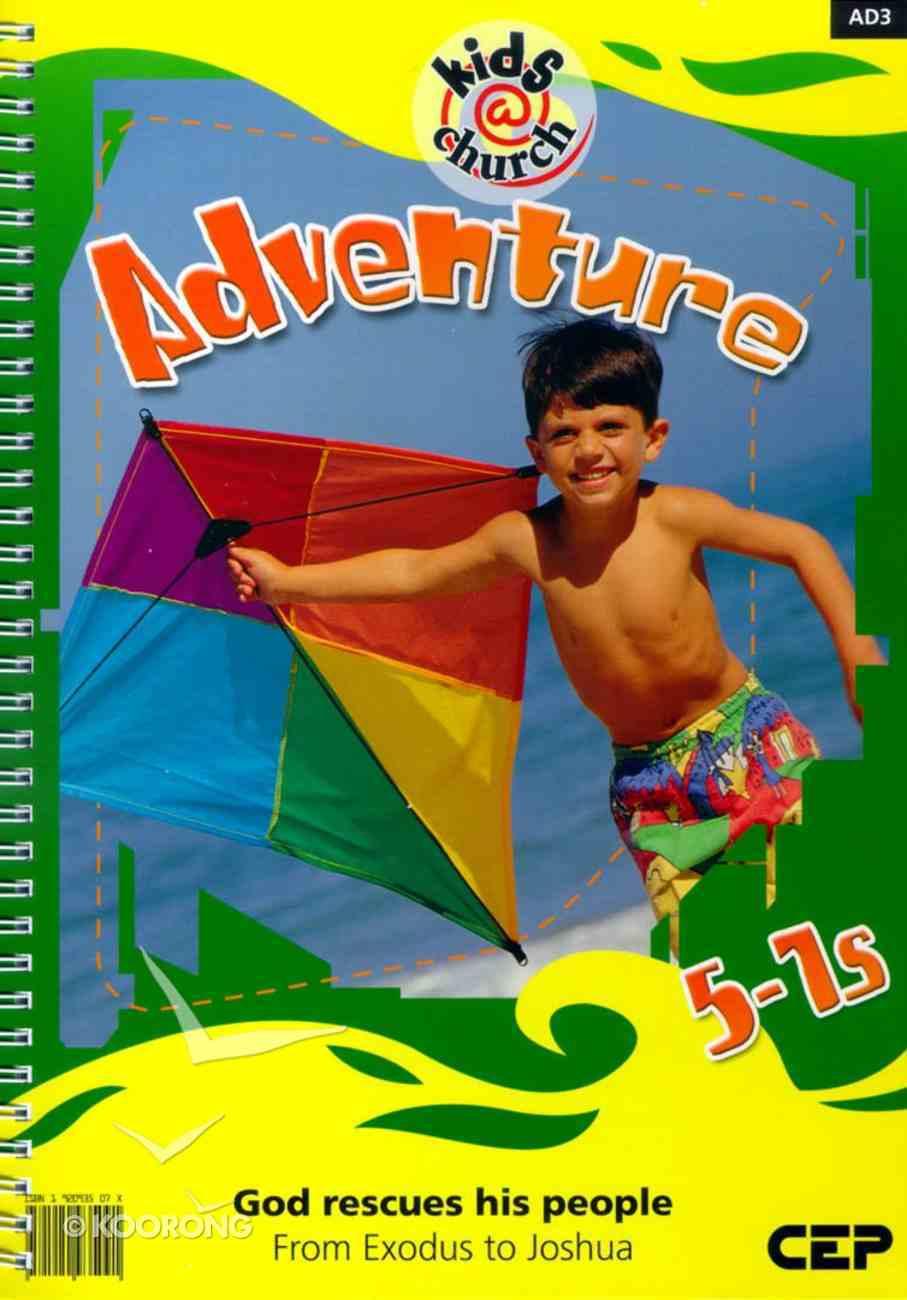 Kids@Church 03: Ad3 Ages 5-7 Teachers' Manual (Adventure) (Kids@church Curriculum Series) Spiral