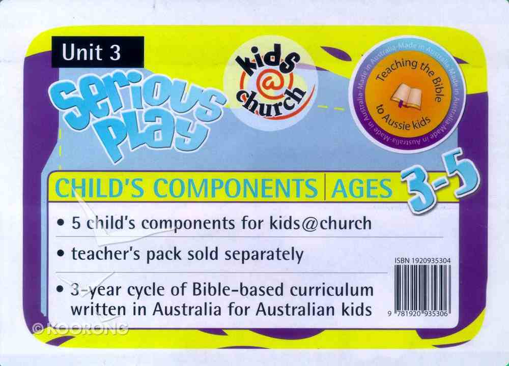 Kids@Church 03: Sp3 Ages 3-5 Child Components (Serious Play) (Kids@church Curriculum Series) Pack