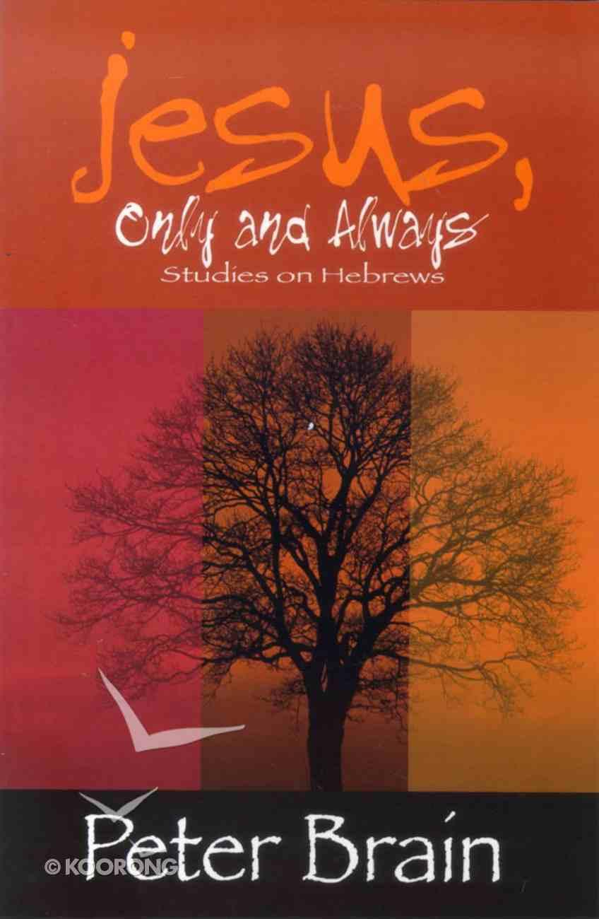 2005 Lenten Study: Jesus, Only and Always Paperback