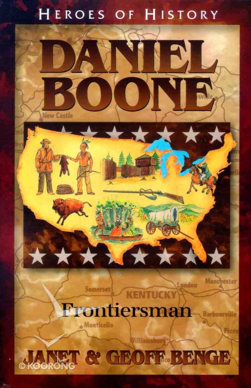 Daniel Boone - Frontiersman (Heroes Of History Series) Paperback