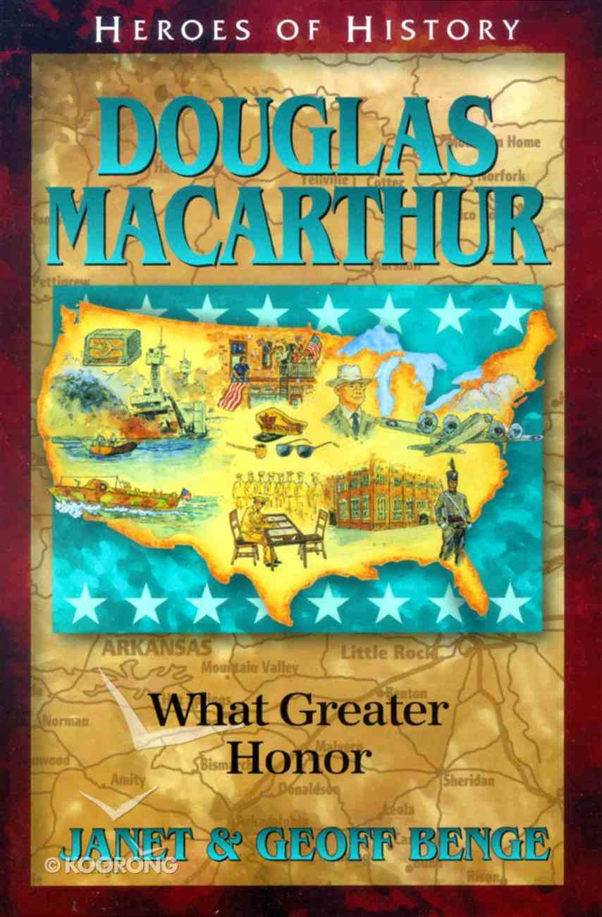 Douglas Macarthur - What Greater Honor (Heroes Of History Series) Paperback