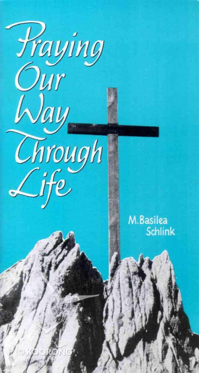 Praying Our Way Through Life Paperback