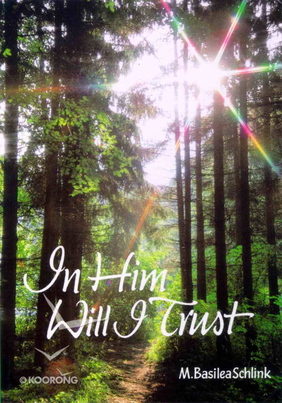 In Him Will I Trust Paperback