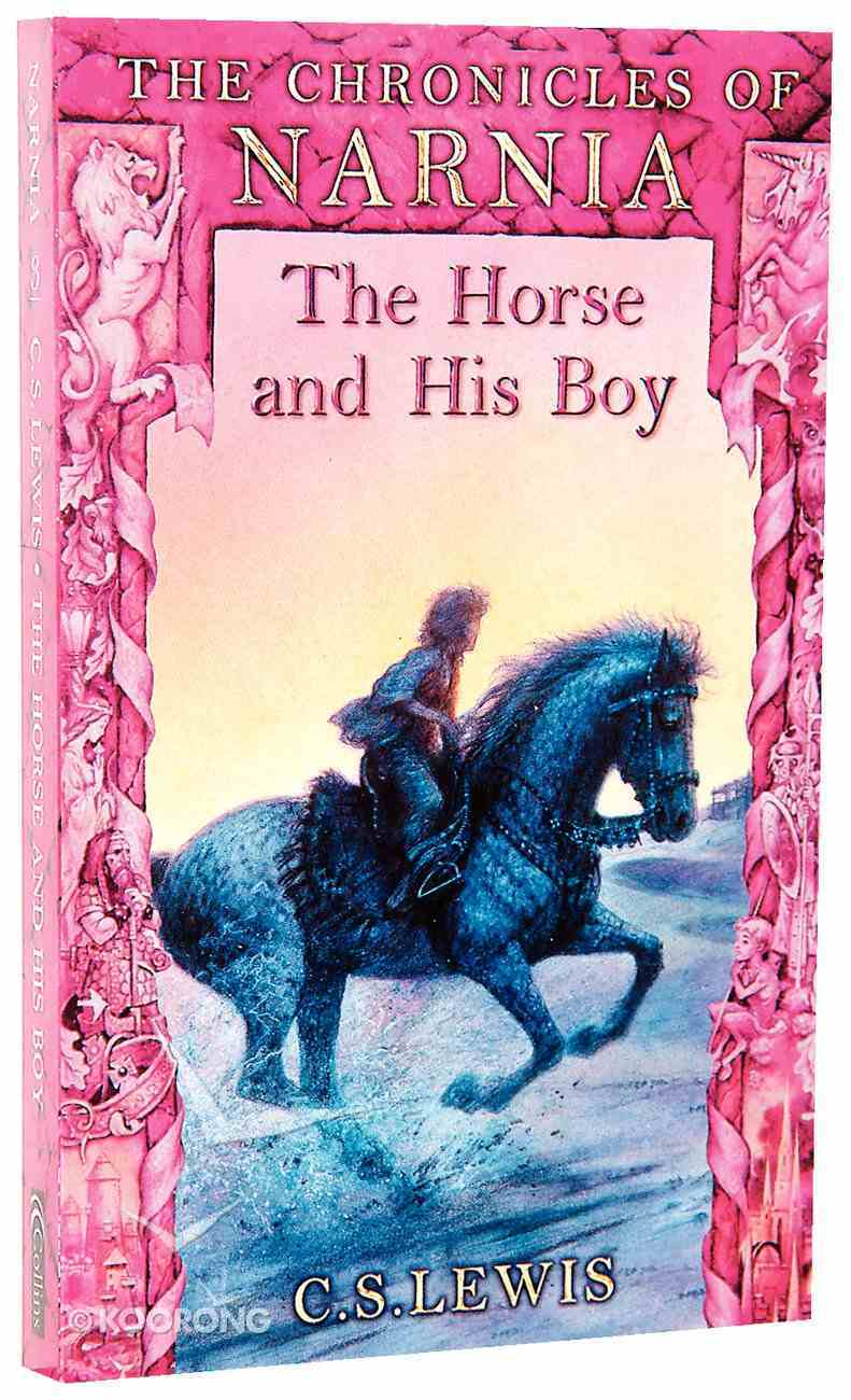 The Narnia #03: Horse and His Boy (A Format) (#03 in Chronicles Of Narnia Series) Mass Market