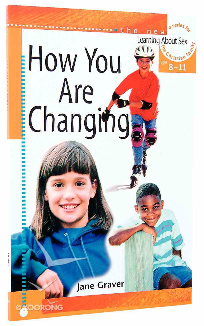 How You Are Changing Ages 8-11 (#03 in Learning About Sex Series) Paperback