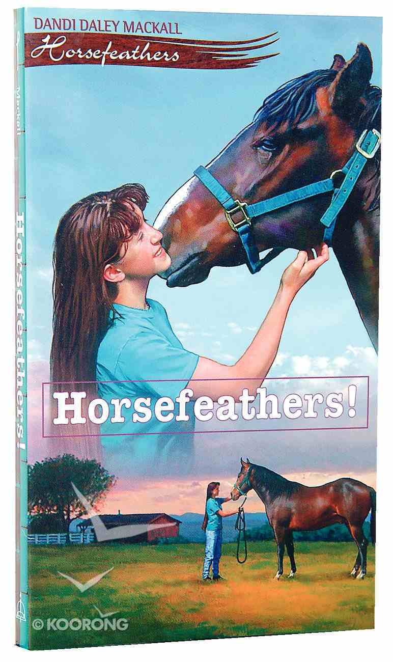 Horsefeathers! (#01 in Horsefeathers Series) Paperback