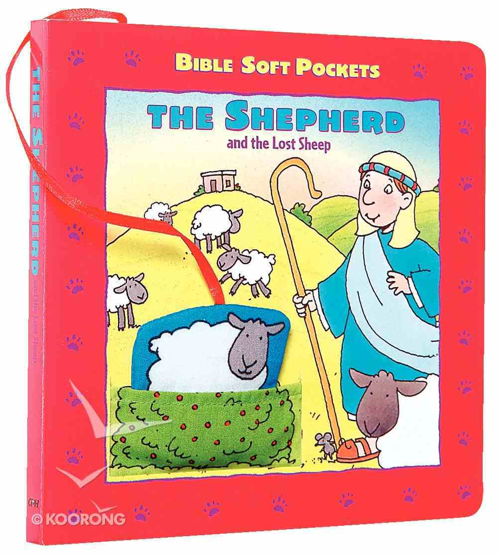 The Shepherd and the Lost Sheep (Bible Soft Pockets Series) Board Book