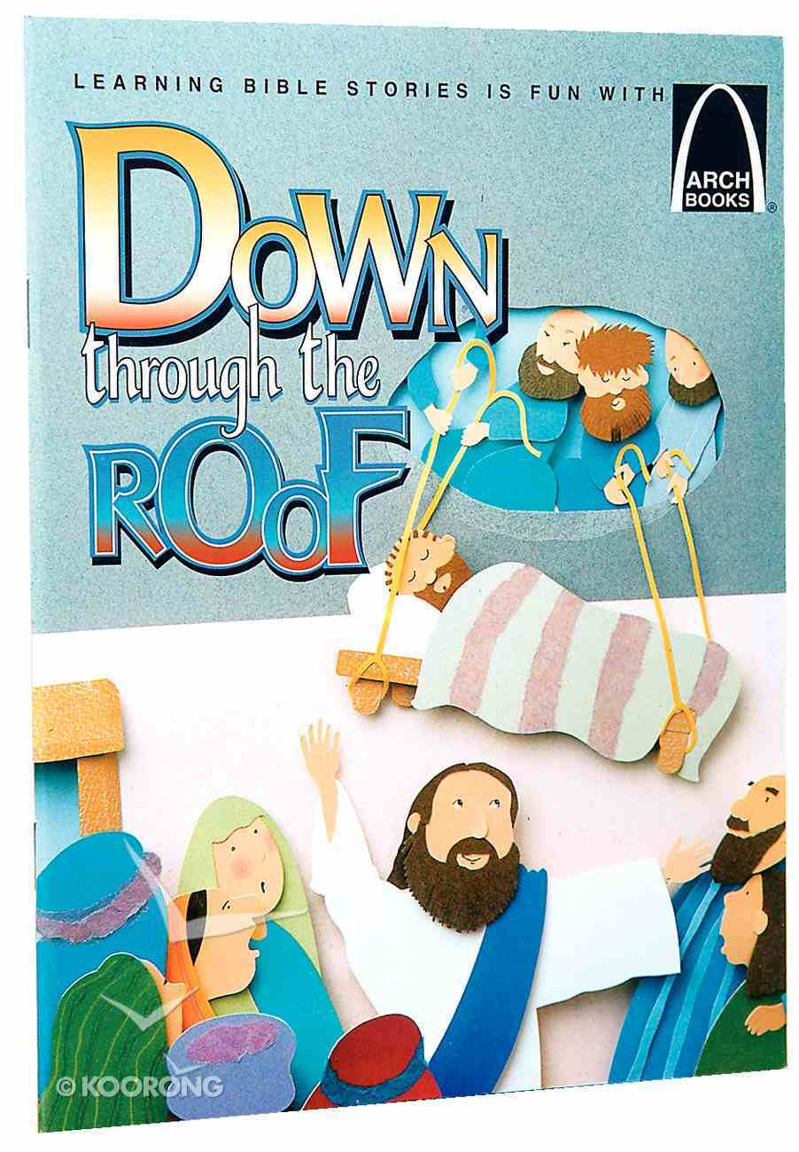 Down Through the Roof (Arch Books Series) Paperback