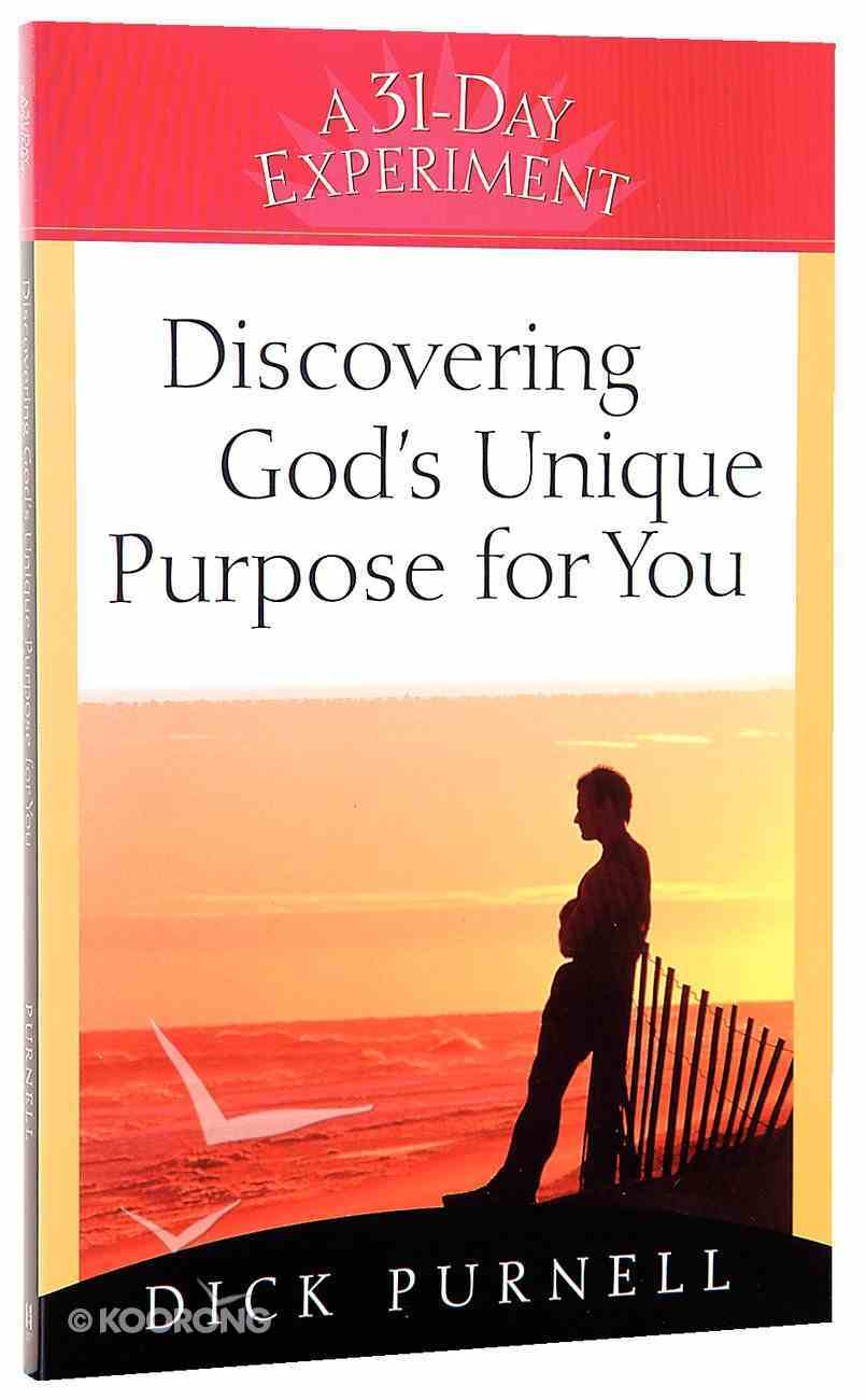 Discovering God's Unique Purpose For You (31-day Experiment Series) Paperback
