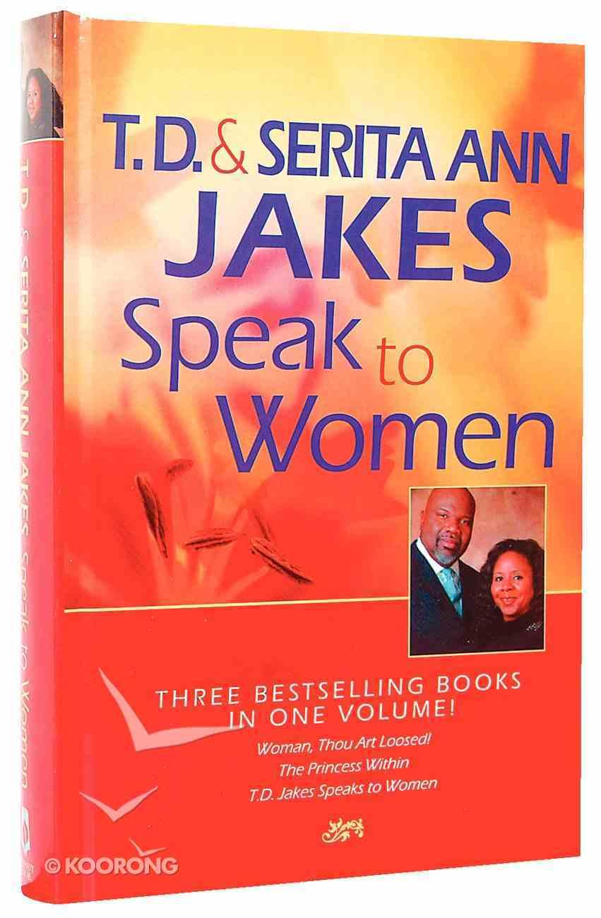 Td & Serita Jakes Speak to Women (Omnibus Edition) Hardback