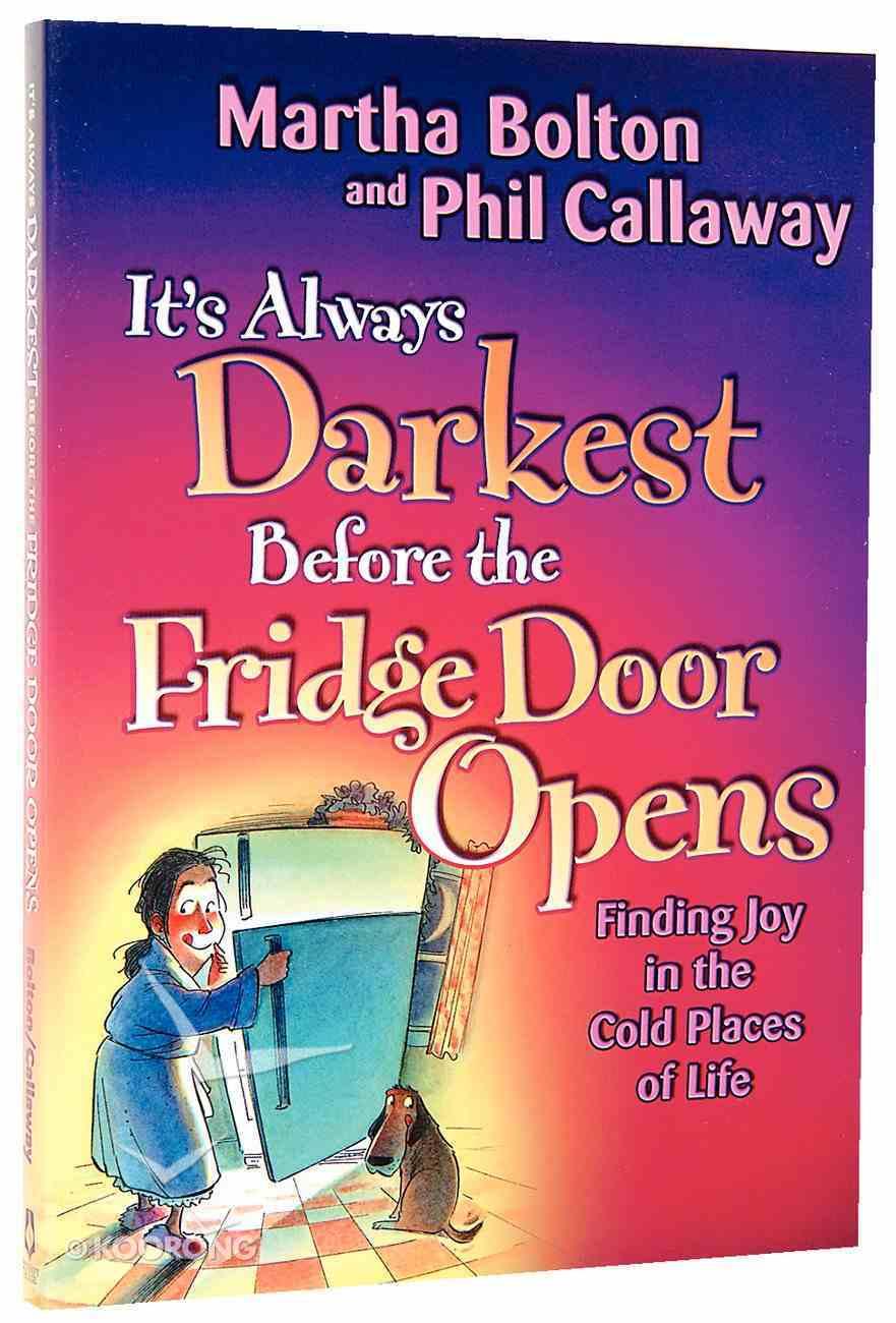 It's Always Darkest Before the Fridge Door Opens Paperback