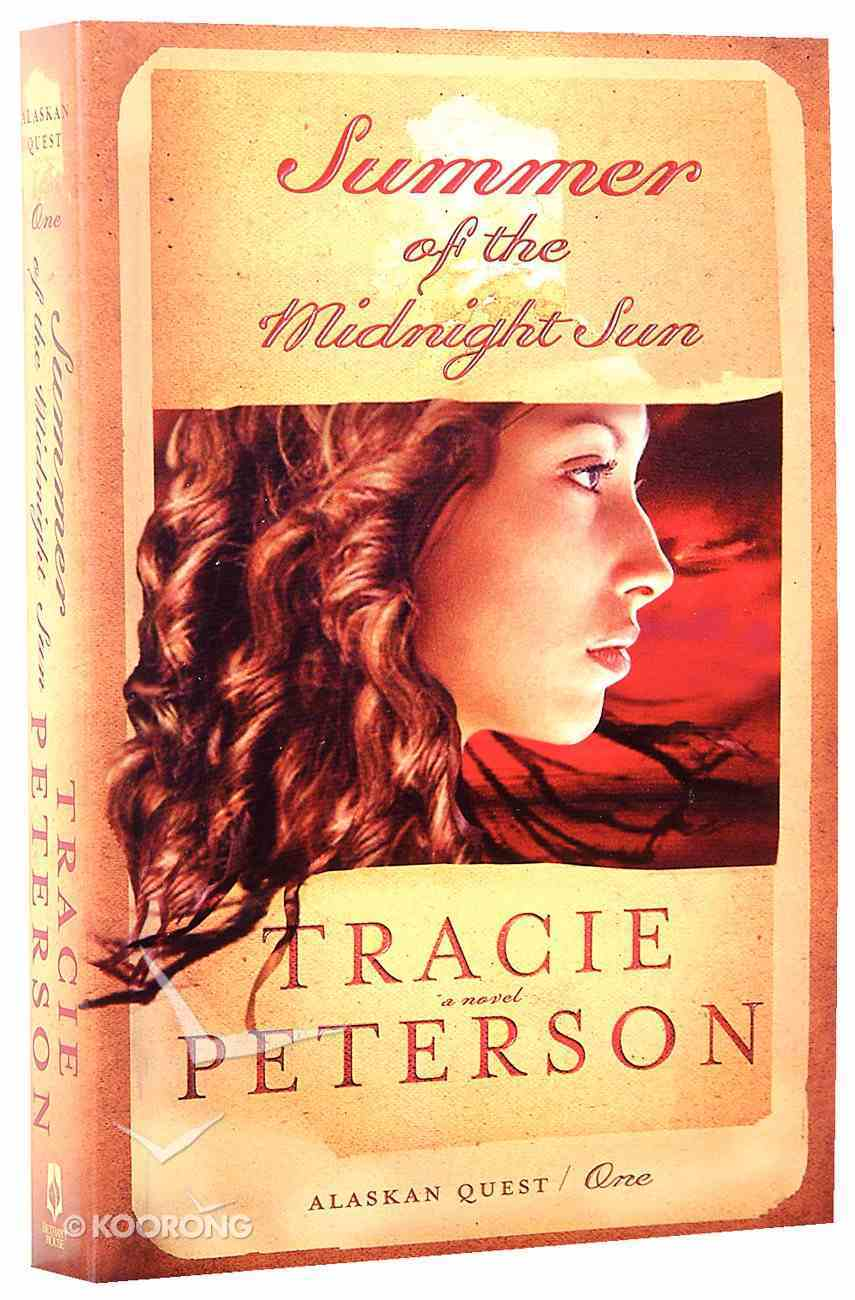 Summer of the Midnight Sun (#01 in Alaskan Quest Series) Paperback