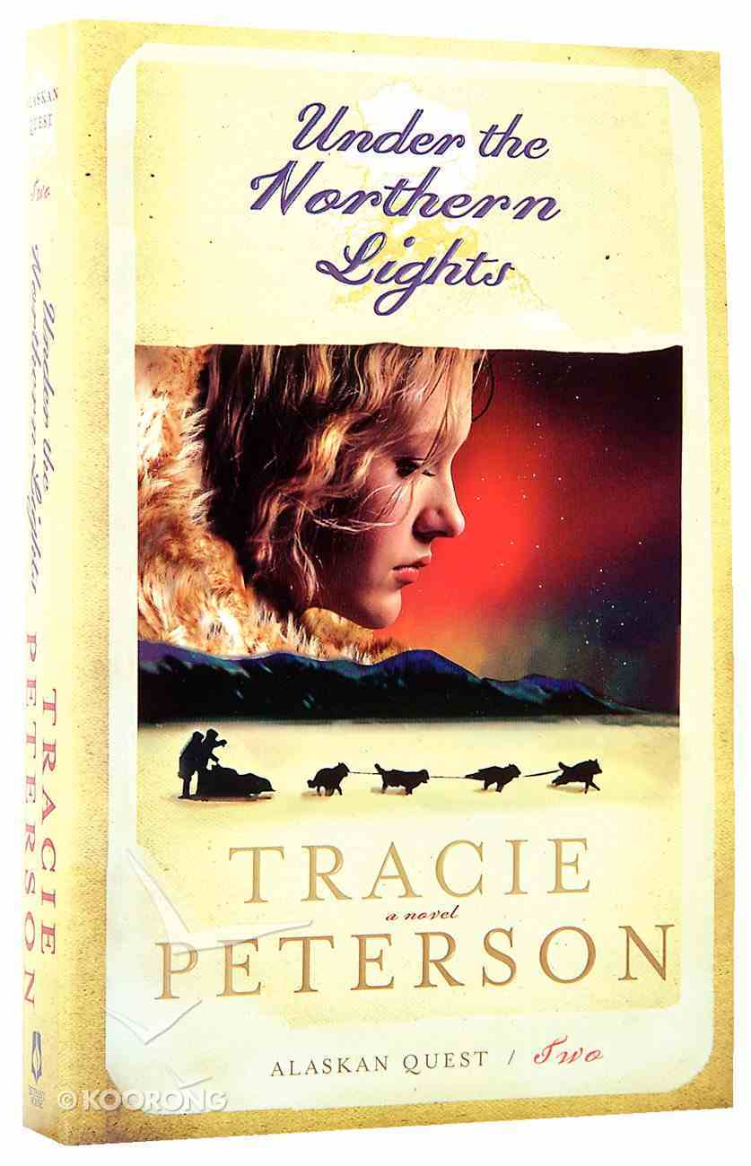 Under the Northern Lights (#02 in Alaskan Quest Series) Paperback