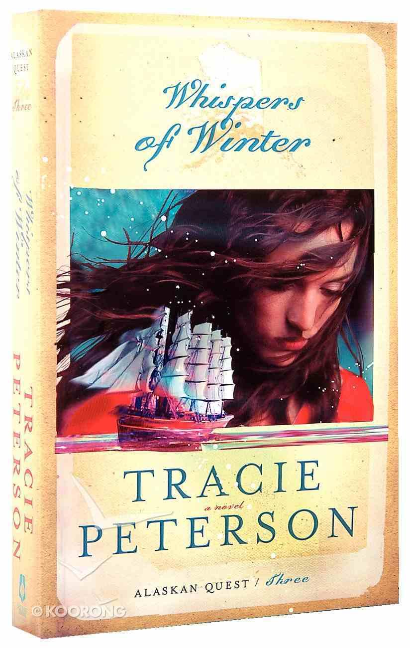 Whispers of Winter (#03 in Alaskan Quest Series) Paperback