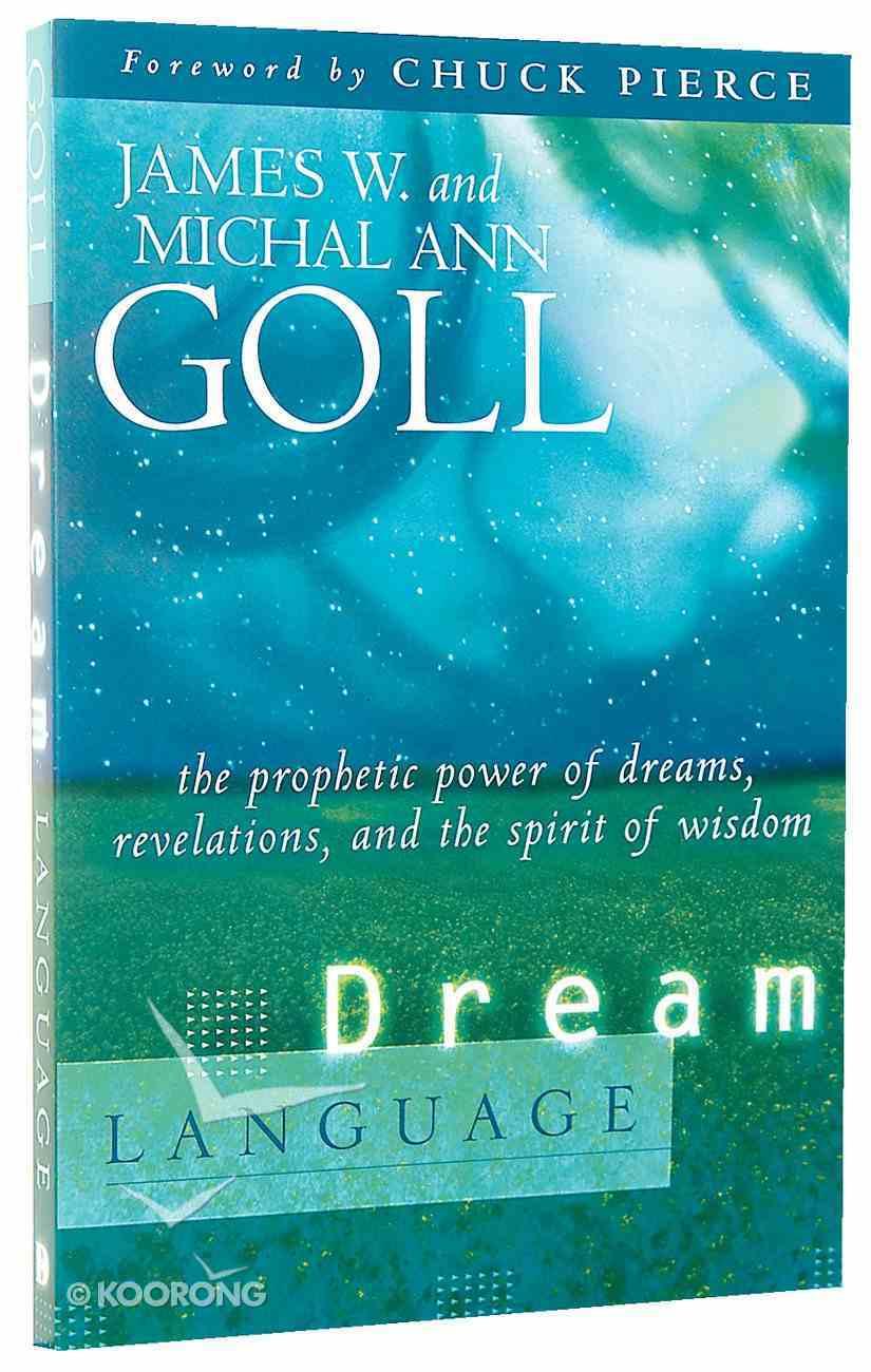 Dream Language: The Prophetic Power of Dreams Paperback