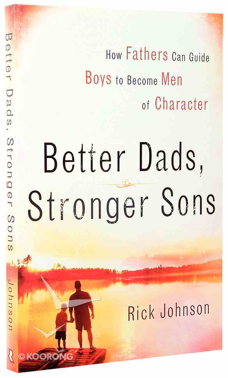 Better Dads, Stronger Sons Paperback