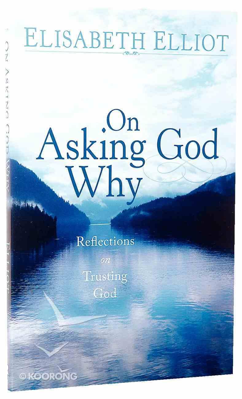 On Asking God Why Paperback