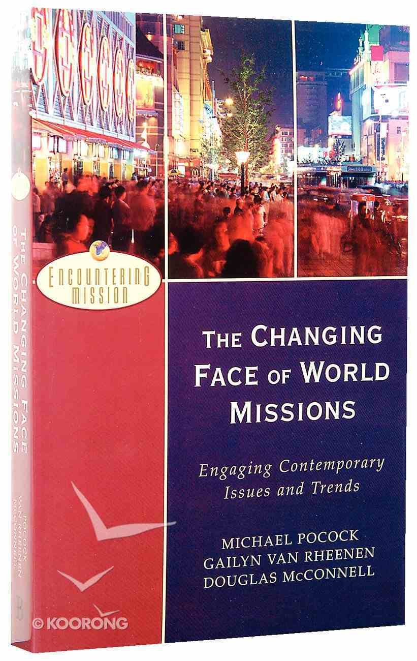 The Changing Face of World Missions (Encountering Mission Series) Paperback