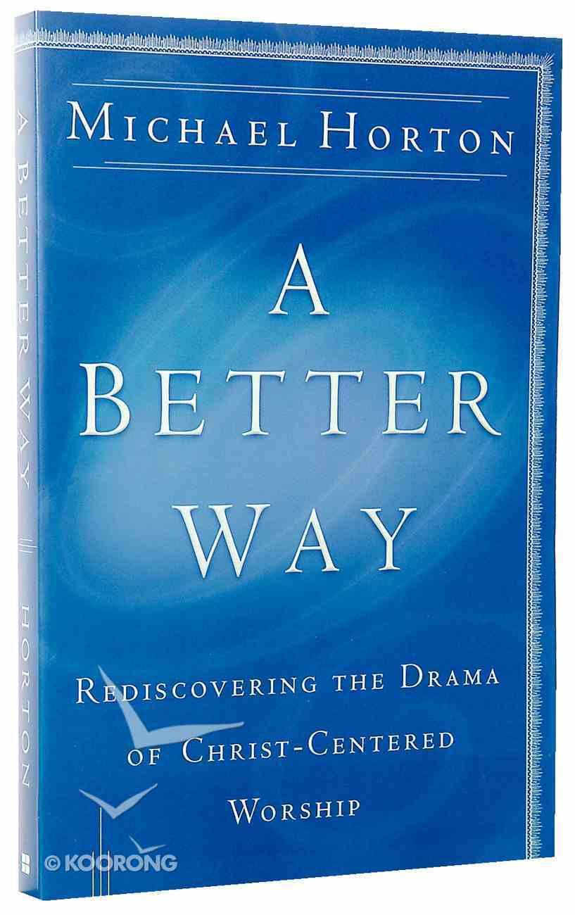 A Better Way Paperback