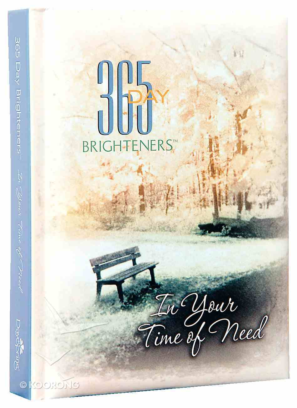 In Your Time of Need (365 Day Brighteners Series) Hardback