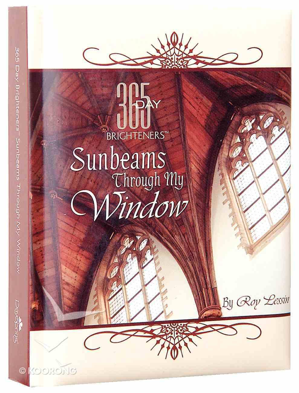 Sunbeams Through My Window (365 Day Brighteners Series) Hardback