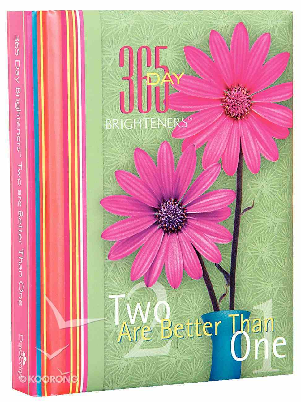 Two Are Better Than One (365 Day Brighteners Series) Hardback