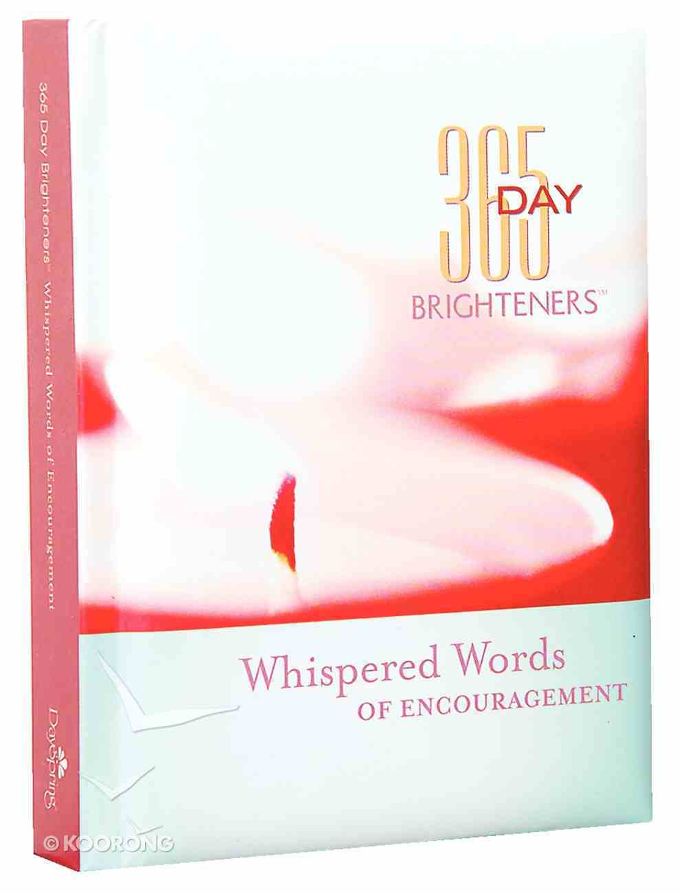 Whispered Words of Encouragement (365 Day Brighteners Series) Hardback