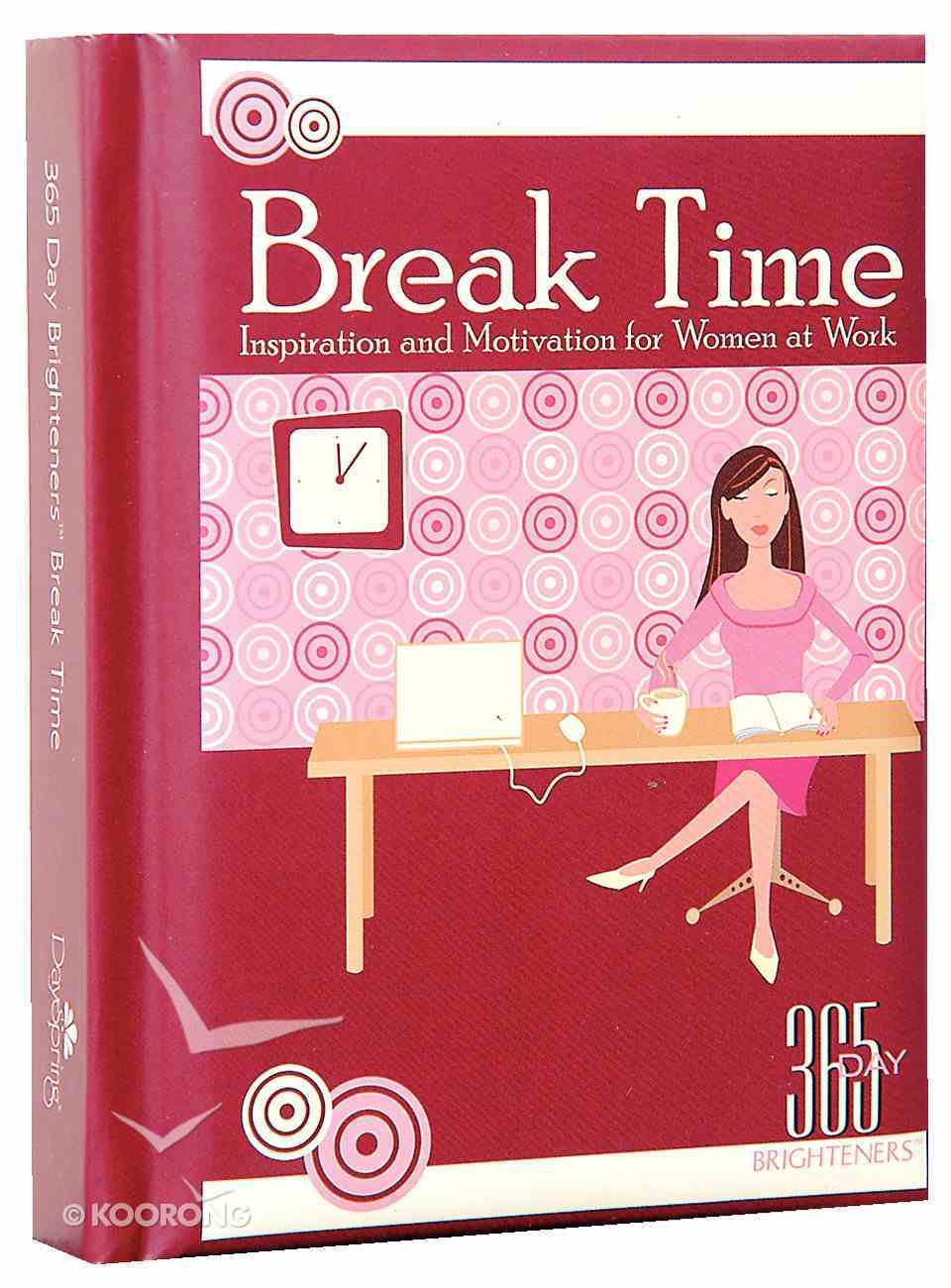 Break Time (365 Day Brighteners Series) Hardback
