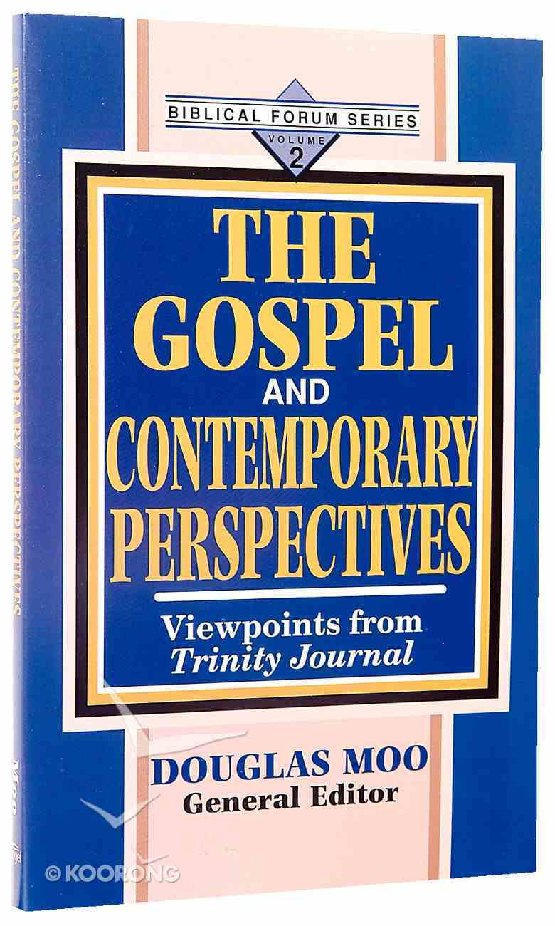 The Gospel and Contemporary Perspectives (#02 in Biblical Forum Series) Paperback