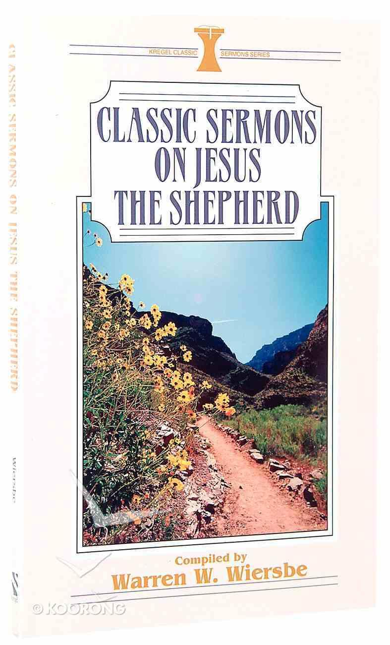 Jesus the Shepherd (Kregel Classic Sermons Series) Paperback